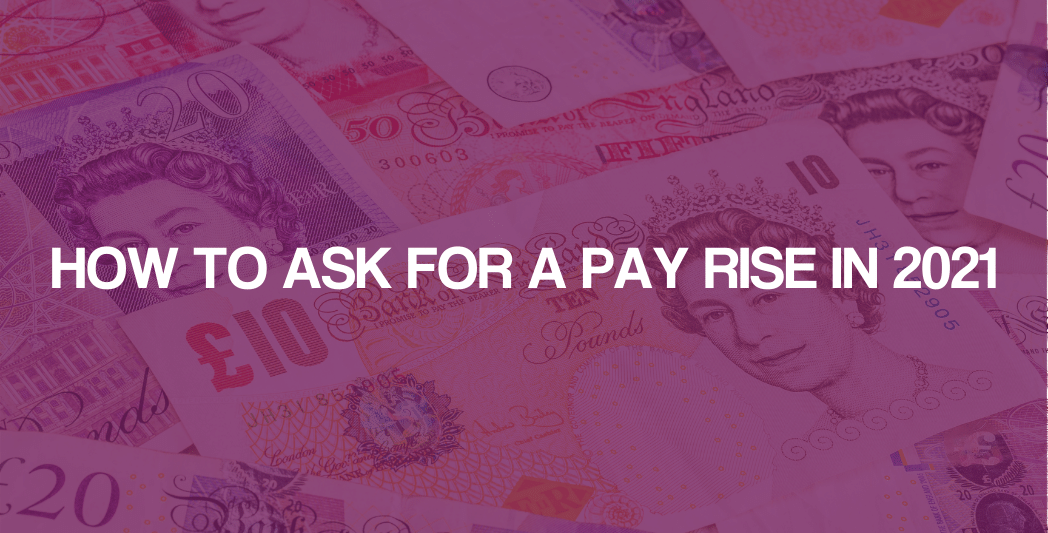 How To Ask For A Pay Rise in 2021